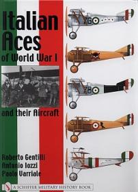 Italian Aces of World War I and their Aircraft by Roberto Gentilli, Antonio Iozzi, Paolo Varriale